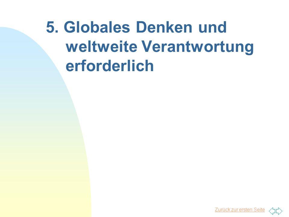Zurück zur ersten Seite 5. Globales Denken und weltweite Verantwortung erforderlich