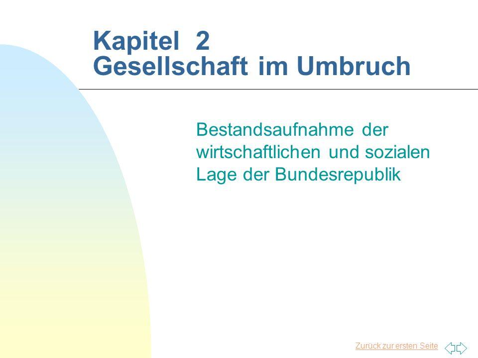 Zurück zur ersten Seite Kapitel 2 Gesellschaft im Umbruch Bestandsaufnahme der wirtschaftlichen und sozialen Lage der Bundesrepublik
