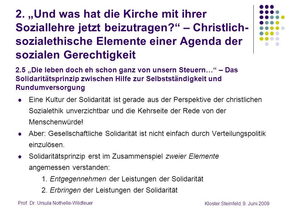 Prof. Dr. Ursula Nothelle-Wildfeuer Kloster Steinfeld, 9. Juni 2009 2. Und was hat die Kirche mit ihrer Soziallehre jetzt beizutragen? – Christlich- s
