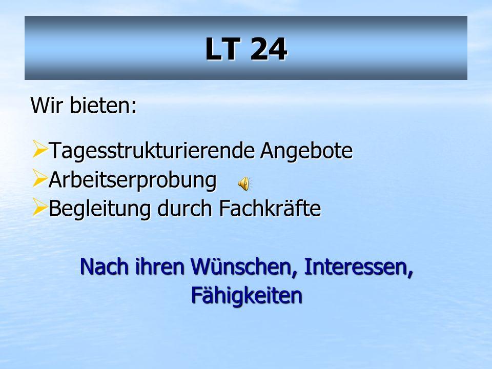 LT 24 Vermittlung über das Ambulant betreute Wohnen Breitestr. 105 41460 Neuss Tel: 02131/7395230