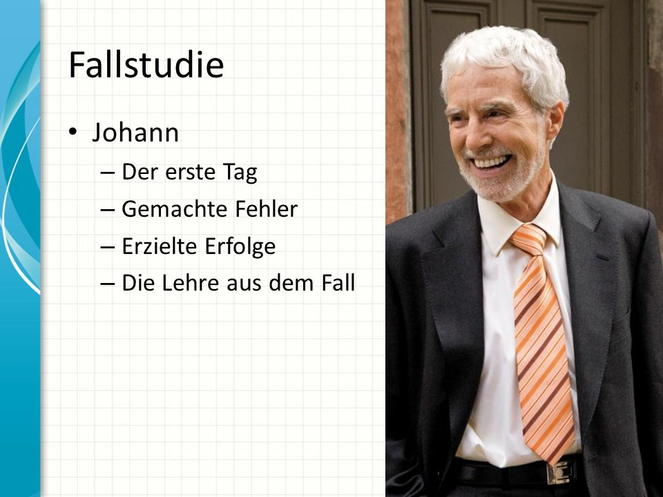 Fallstudie Johann – Der erste Tag – Gemachte Fehler – Erzielte Erfolge – Die Lehre aus dem Fall