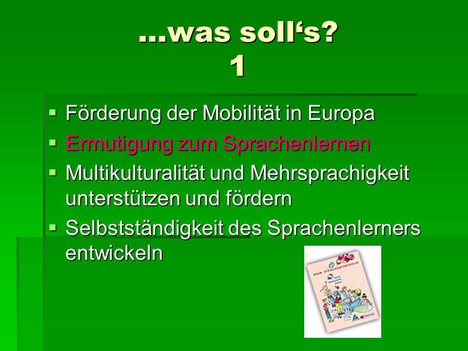 ...was solls? 1 Förderung der Mobilität in Europa Förderung der Mobilität in Europa Ermutigung zum Sprachenlernen Ermutigung zum Sprachenlernen Multik