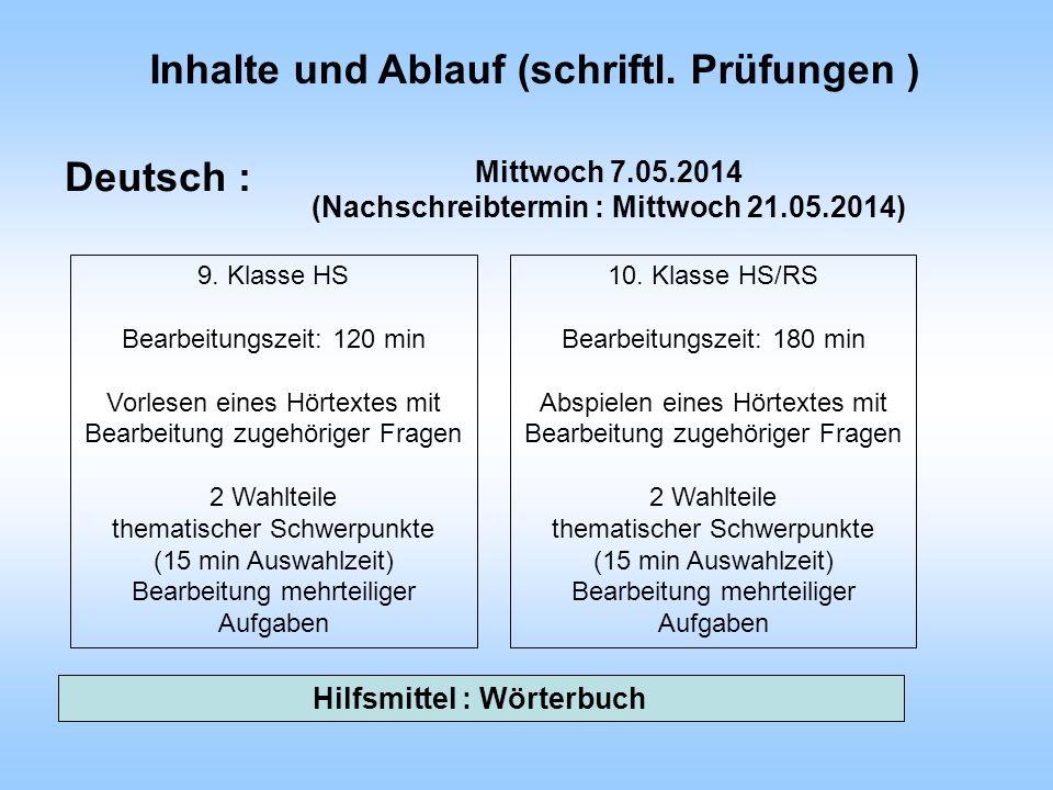 Deutsch : Inhalte und Ablauf (schriftl. Prüfungen ) 9. Klasse HS Bearbeitungszeit: 120 min Vorlesen eines Hörtextes mit Bearbeitung zugehöriger Fragen