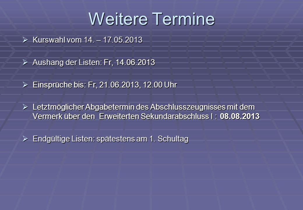 Weitere Termine Kurswahl vom 14. – 17.05.2013 Kurswahl vom 14.