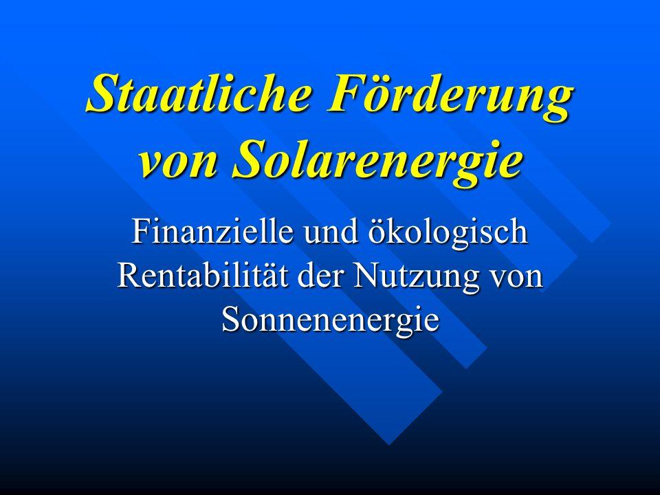Staatliche Förderung von Solarenergie Finanzielle und ökologisch Rentabilität der Nutzung von Sonnenenergie