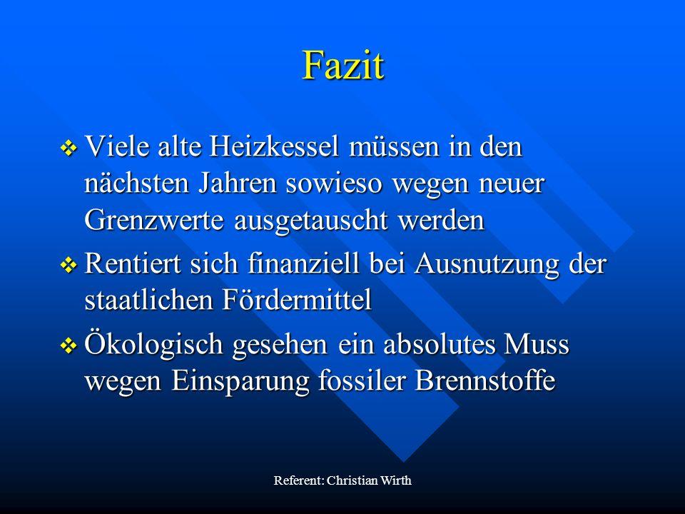 Referent: Christian Wirth Vielen Dank für Ihre Aufmerksamkeit Quellen und nähere Informationen sowie Antragsformulare finden sie unter www.bafa.de Quellen und nähere Informationen sowie Antragsformulare finden sie unter www.bafa.de