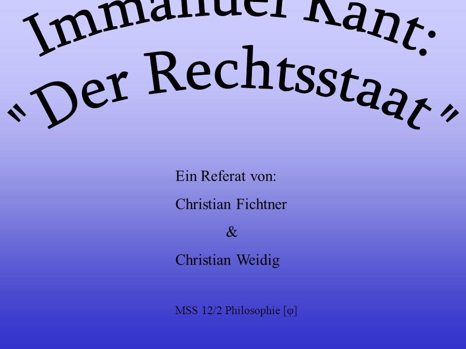 Ein Referat von: Christian Fichtner & Christian Weidig MSS 12/2 Philosophie [φ]