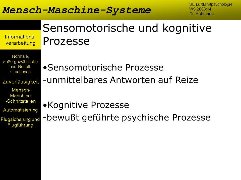 Mensch- Maschine -Schnittstellen Automatisierung Normale, außergewöhnliche und Notfall- situationen Zuverlässigkeit Informations- verarbeitung Sensomo