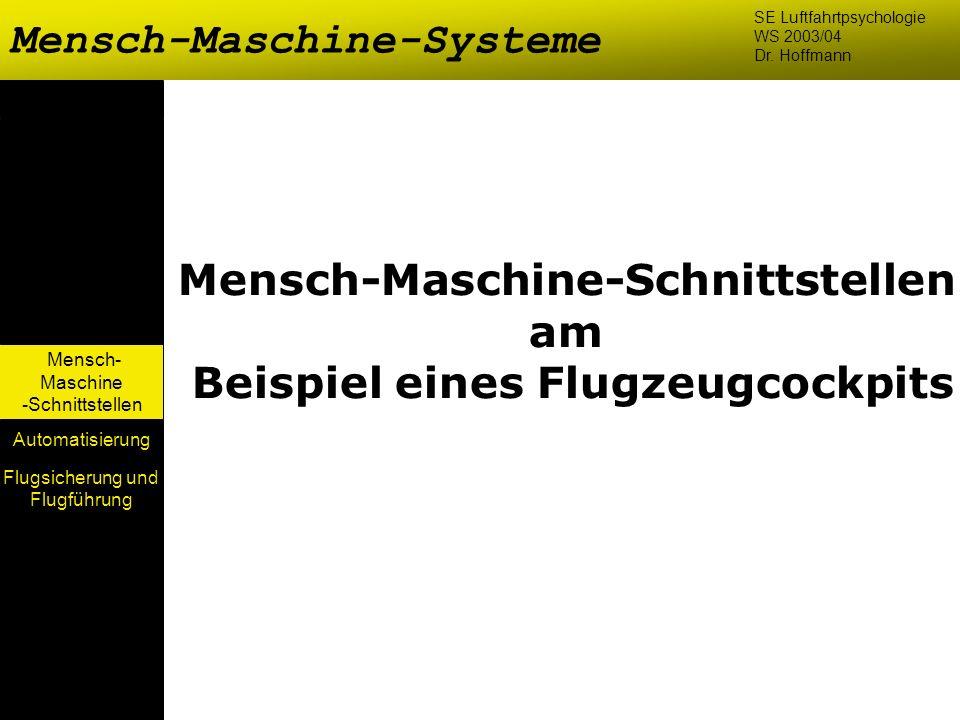 Mensch- Maschine -Schnittstellen Automatisierung Mensch-Maschine-Schnittstellen am Beispiel eines Flugzeugcockpits Mensch-Maschine-Systeme SE Luftfahr