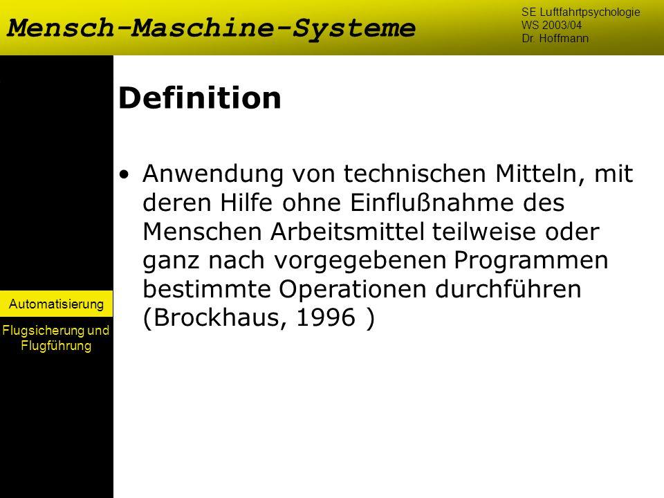 Automatisierung Definition Anwendung von technischen Mitteln, mit deren Hilfe ohne Einflußnahme des Menschen Arbeitsmittel teilweise oder ganz nach vo