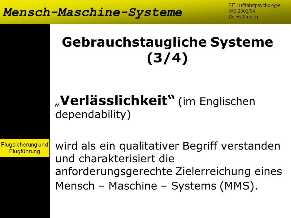 Flugsicherung und Flugführung Mensch-Maschine-Systeme SE Luftfahrtpsychologie WS 2003/04 Dr. Hoffmann Flugsicherung und Flugführung Gebrauchstaugliche