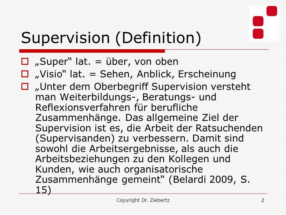 Supervision (Definition) Super lat. = über, von oben Visio lat. = Sehen, Anblick, Erscheinung Unter dem Oberbegriff Supervision versteht man Weiterbil