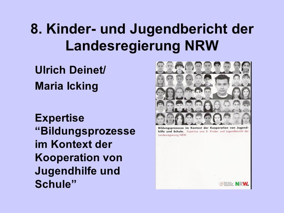8. Kinder- und Jugendbericht der Landesregierung NRW Ulrich Deinet/ Maria Icking Expertise Bildungsprozesse im Kontext der Kooperation von Jugendhilfe