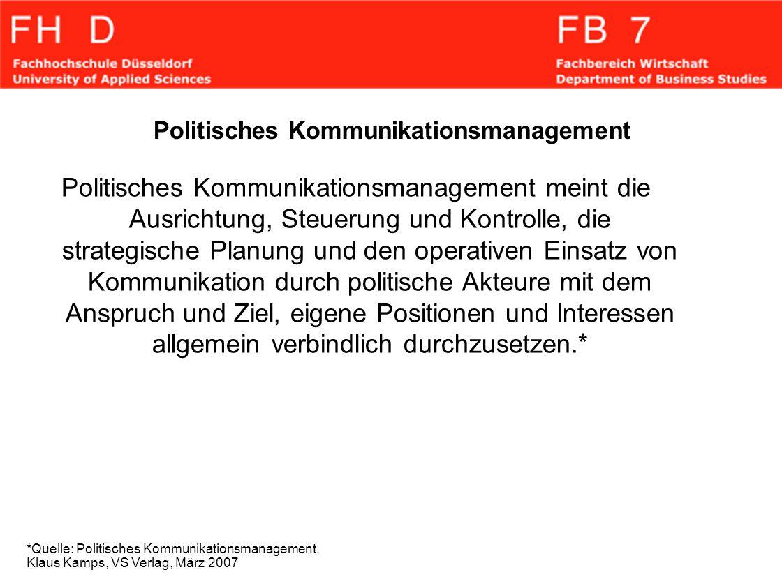 Politisches Kommunikationsmanagement Politisches Kommunikationsmanagement meint die Ausrichtung, Steuerung und Kontrolle, die strategische Planung und