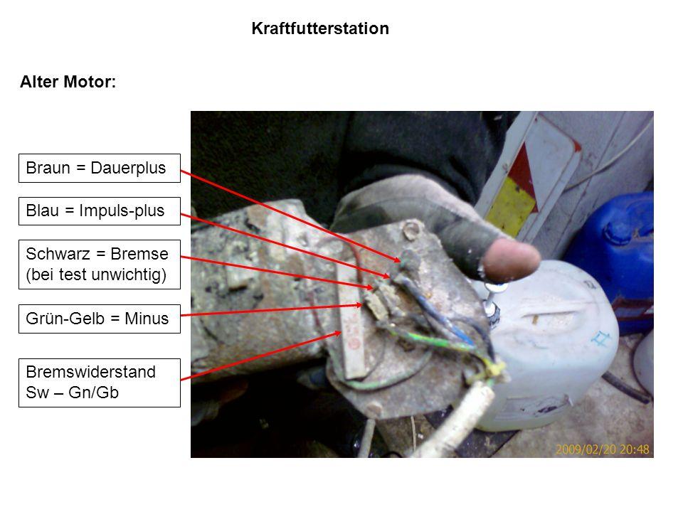Kraftfutterstation Braun = Dauerplus Blau = Impuls-plus Schwarz = Bremse (bei test unwichtig) Grün-Gelb = Minus Bremswiderstand Sw – Gn/Gb Alter Motor
