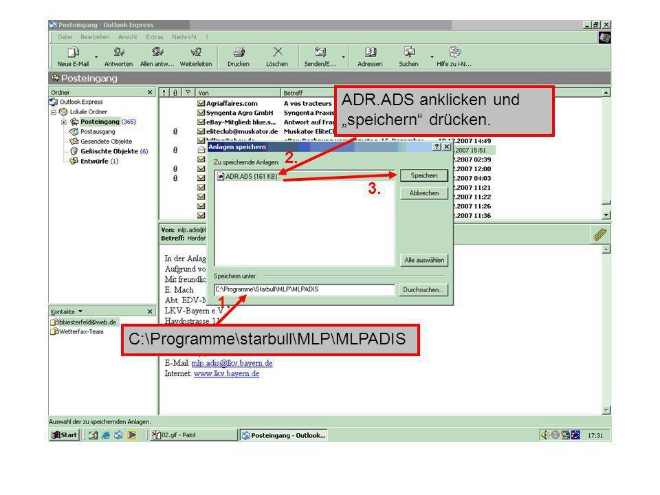 ADR.ADS anklicken und speichern drücken. C:\Programme\starbull\MLP\MLPADIS 1. 3. 2.