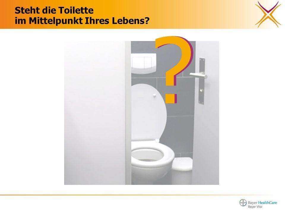 Steht die Toilette im Mittelpunkt Ihres Lebens? ??