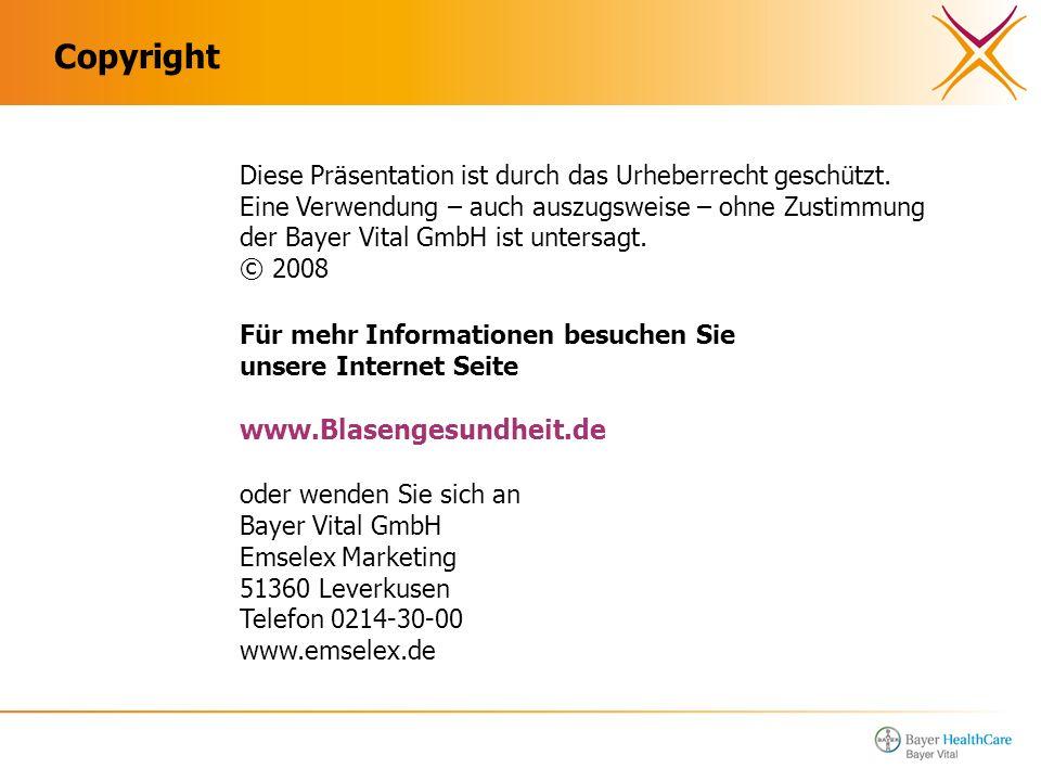 Copyright Diese Präsentation ist durch das Urheberrecht geschützt. Eine Verwendung – auch auszugsweise – ohne Zustimmung der Bayer Vital GmbH ist unte