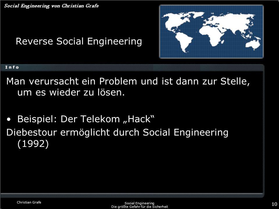 Christian Grafe Social Engineering Die größte Gefahr für die Sicherheit 10 Reverse Social Engineering Man verursacht ein Problem und ist dann zur Stel