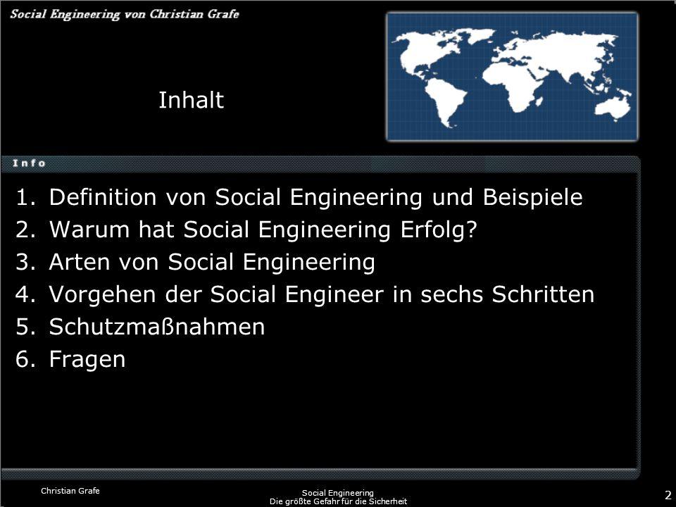 Christian Grafe Social Engineering Die größte Gefahr für die Sicherheit 2 Inhalt 1.Definition von Social Engineering und Beispiele 2.Warum hat Social