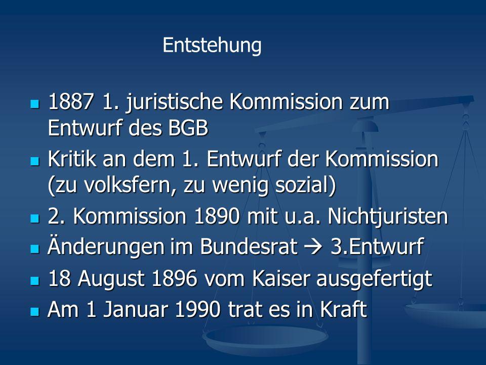1887 1. juristische Kommission zum Entwurf des BGB 1887 1. juristische Kommission zum Entwurf des BGB Kritik an dem 1. Entwurf der Kommission (zu volk