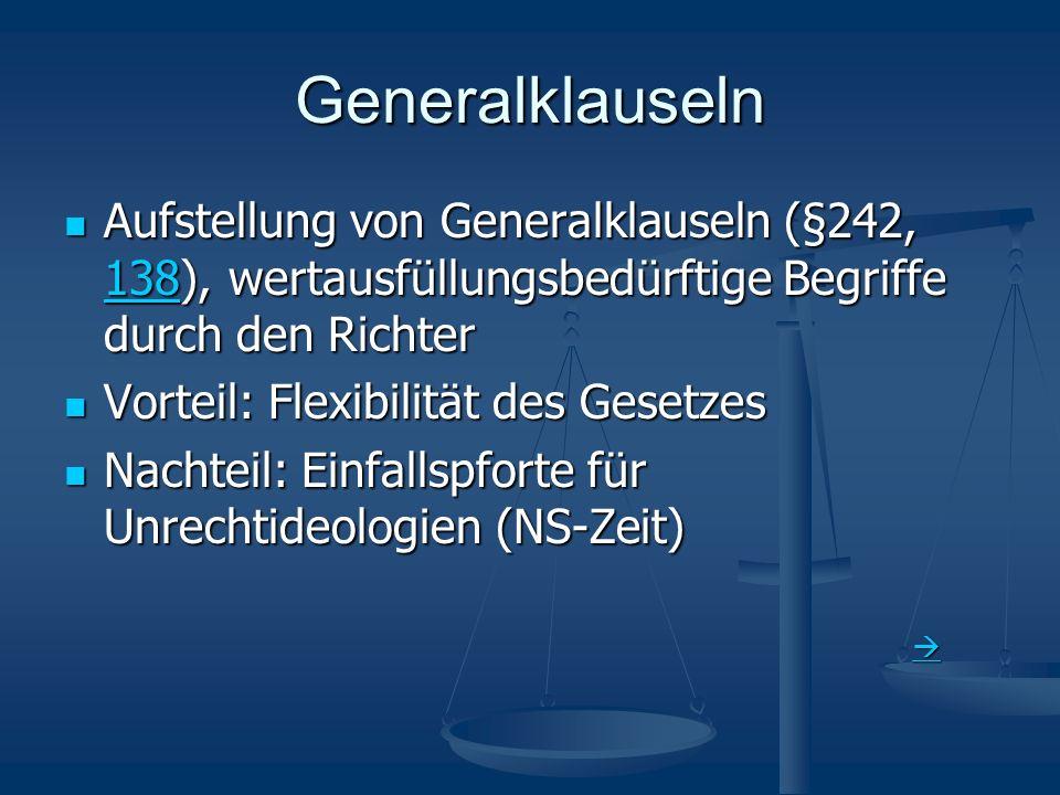 Aufstellung von Generalklauseln (§242, 138), wertausfüllungsbedürftige Begriffe durch den Richter Aufstellung von Generalklauseln (§242, 138), wertaus