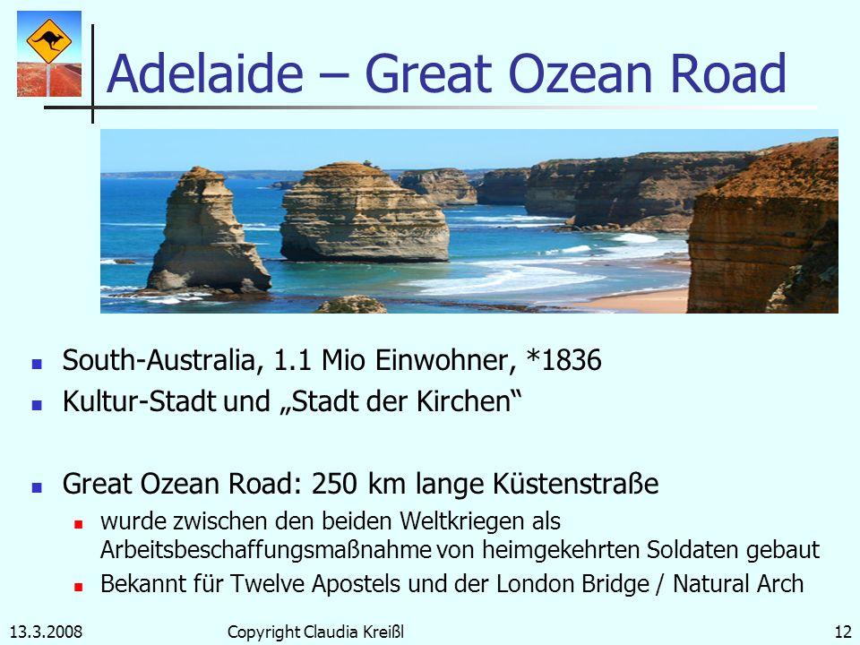 13.3.2008Copyright Claudia Kreißl11 Alice Springs – Ayers Rock Northern Territory, Outback 1500 km von nächster Großstadt entfernt 28 000 Einwohner *1