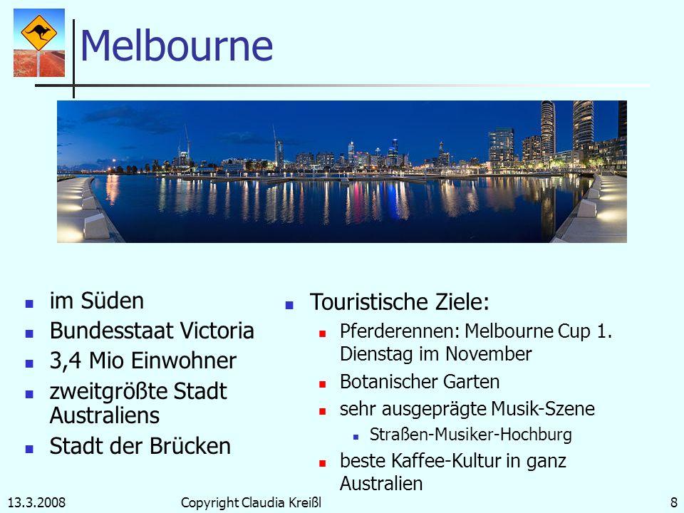 13.3.2008Copyright Claudia Kreißl7 Sydney – Blue Mountains nicht die Hauptstadt Australiens!!! -> Canberra im Osten New South Wales 4,1 Mio Einwohner