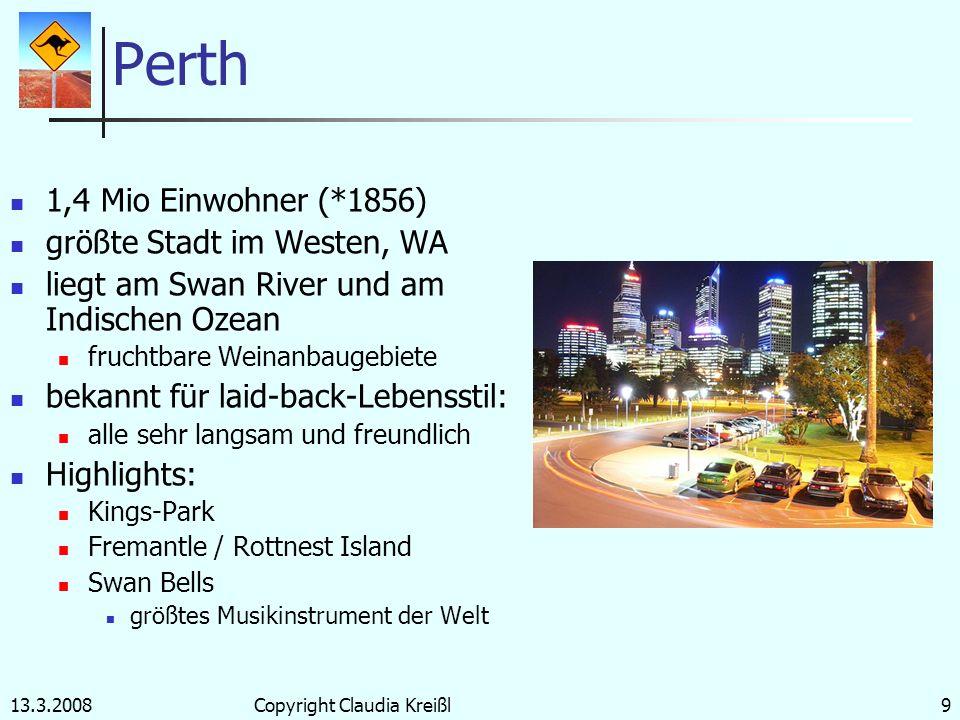 13.3.2008Copyright Claudia Kreißl8 Melbourne im Süden Bundesstaat Victoria 3,4 Mio Einwohner zweitgrößte Stadt Australiens Stadt der Brücken Touristis