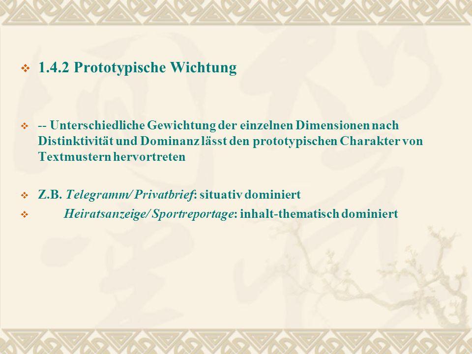 1.4.2 Prototypische Wichtung -- Unterschiedliche Gewichtung der einzelnen Dimensionen nach Distinktivität und Dominanz lässt den prototypischen Charak
