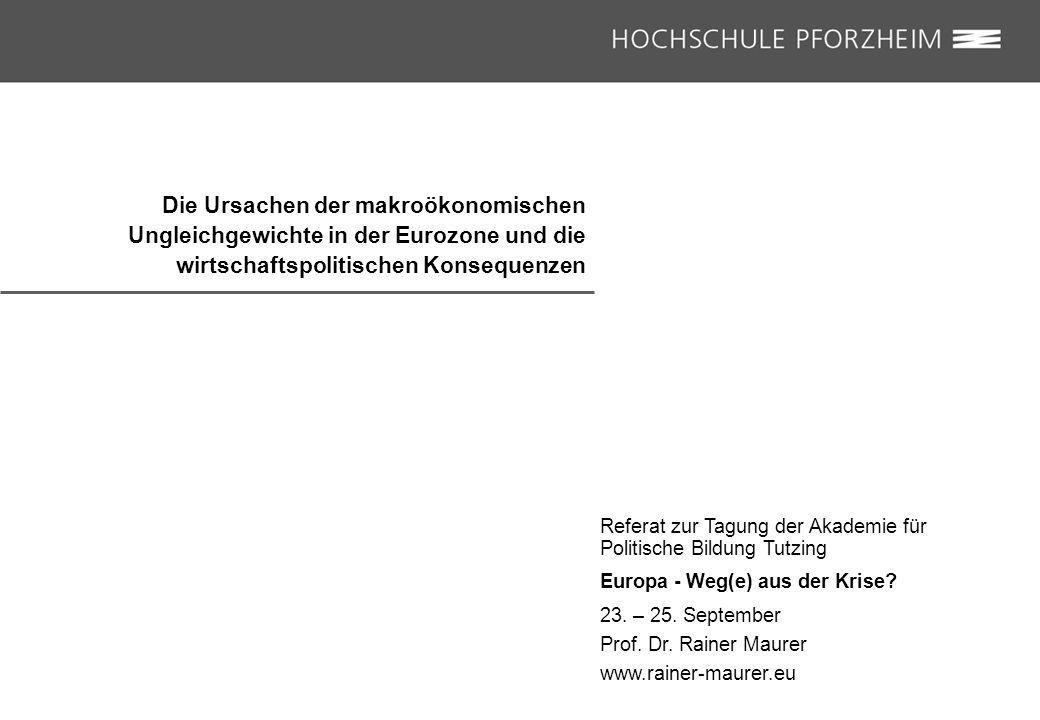 Die Ursachen der makroökonomischen Ungleichgewichte in der Eurozone und die wirtschaftspolitischen Konsequenzen Referat zur Tagung der Akademie für Po