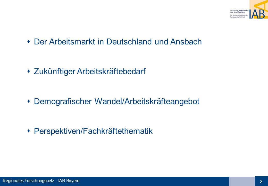 Regionales Forschungsnetz - IAB Bayern Bundesverteidigungsminister a.D.