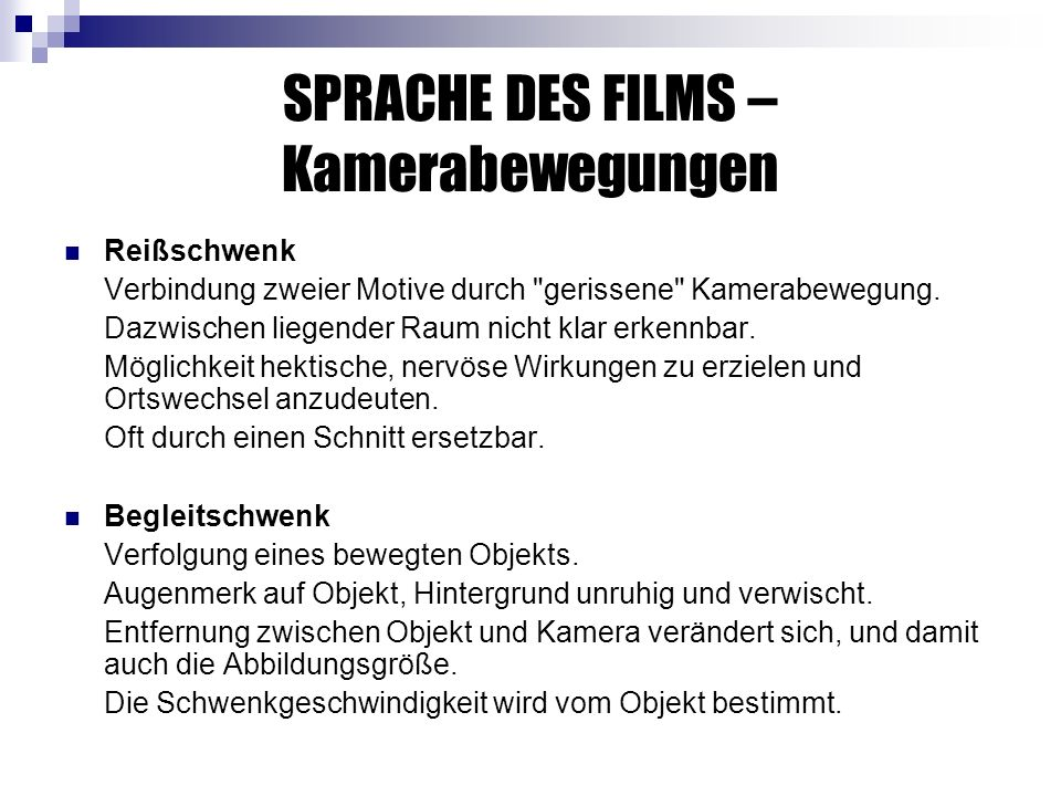 SPRACHE DES FILMS – Kamerabewegungen Reißschwenk Verbindung zweier Motive durch gerissene Kamerabewegung.