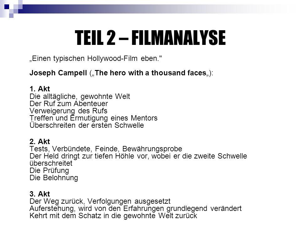 Einen typischen Hollywood-Film eben. Joseph Campell ( The hero with a thousand faces ): 1.
