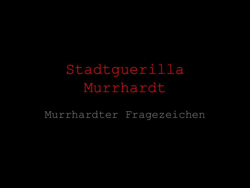 Stadtguerilla Murrhardt Murrhardter Fragezeichen
