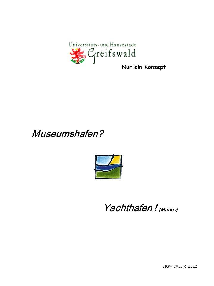 Museumshafen Yachthafen ! (Marina) HGW 2011 © HSEZ Nur ein Konzept