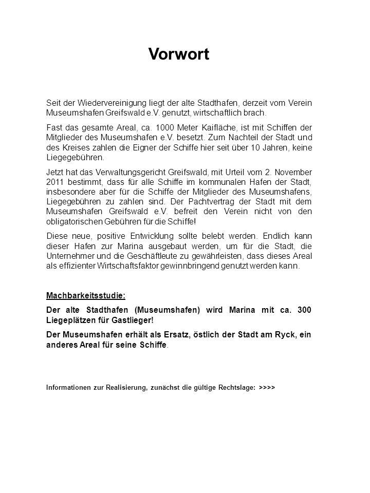 Vorwort Seit der Wiedervereinigung liegt der alte Stadthafen, derzeit vom Verein Museumshafen Greifswald e.V.