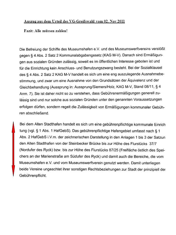 Auszug aus dem Urteil des VG-Greifswald vom 02. Nov 2011 Fazit: Alle müssen zahlen!