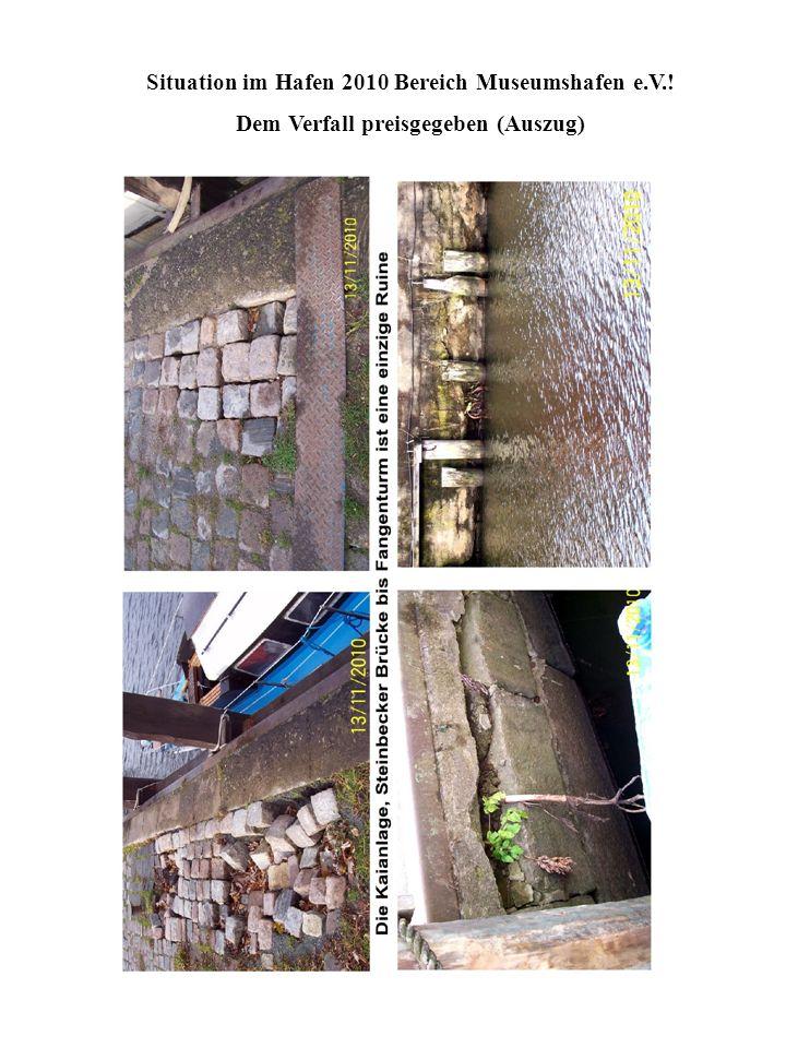 Situation im Hafen 2010 Bereich Museumshafen e.V.! Dem Verfall preisgegeben (Auszug)