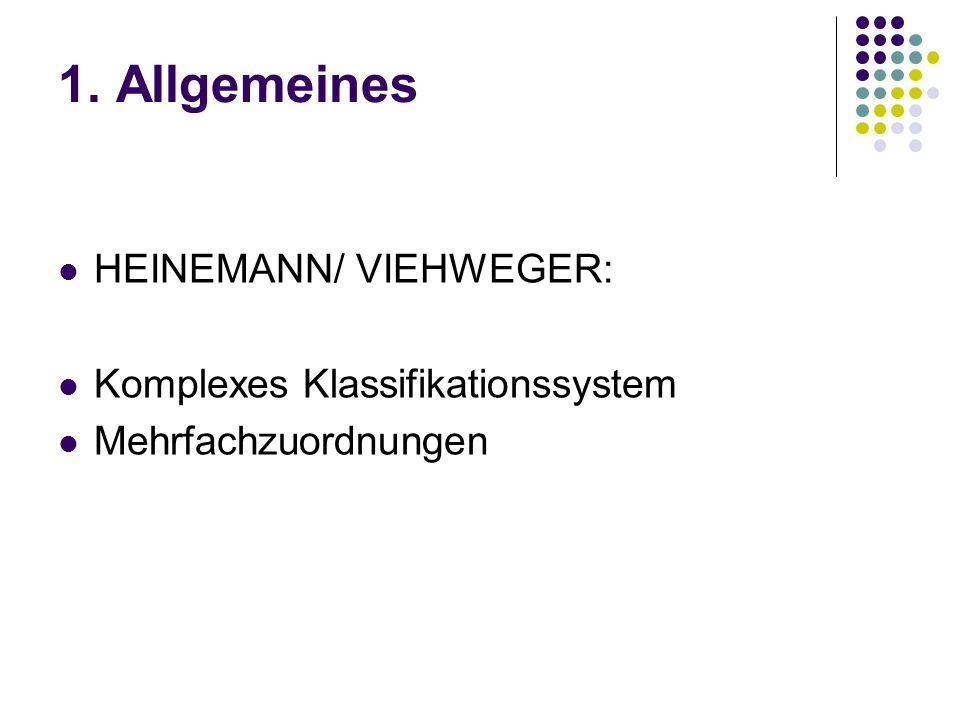 1. Allgemeines HEINEMANN/ VIEHWEGER: Komplexes Klassifikationssystem Mehrfachzuordnungen