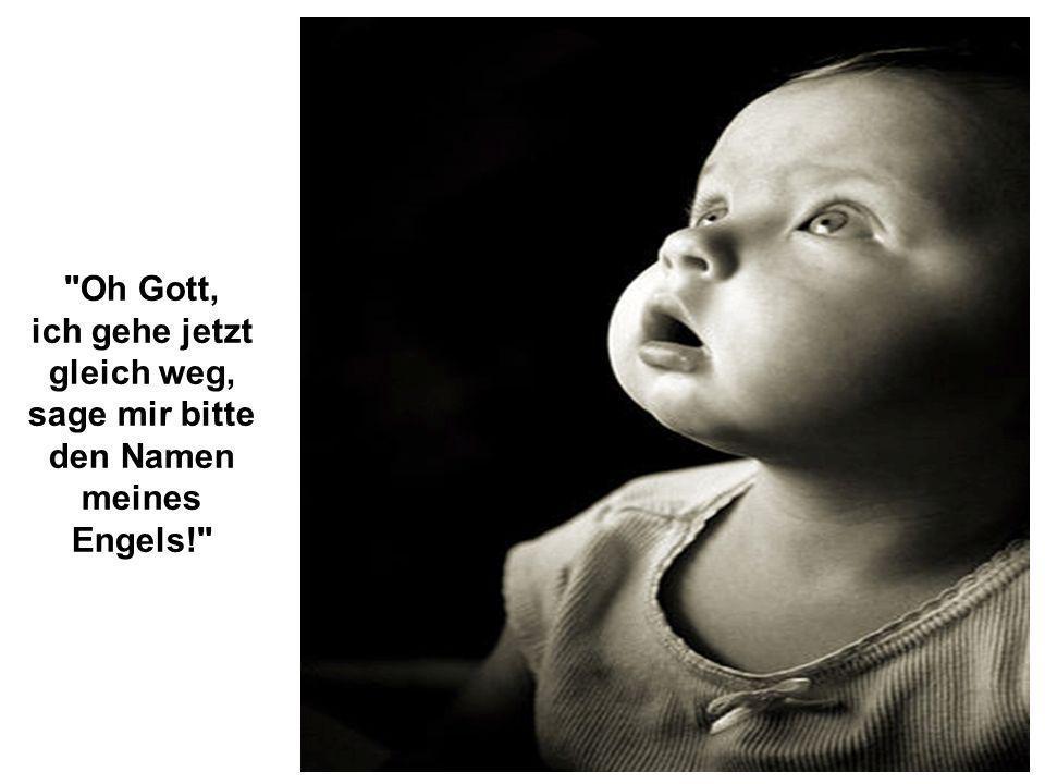 In Eile fragte das Kind mit weicher Stimme: