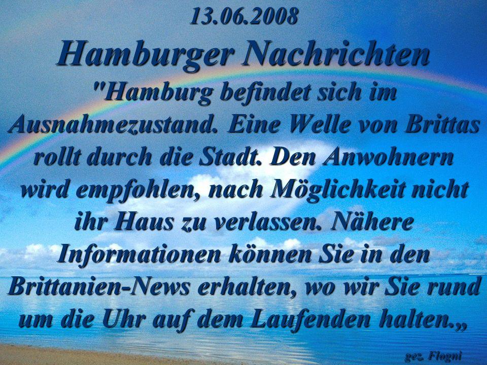 13.06.2008 Hamburger Nachrichten Hamburg befindet sich im Ausnahmezustand.