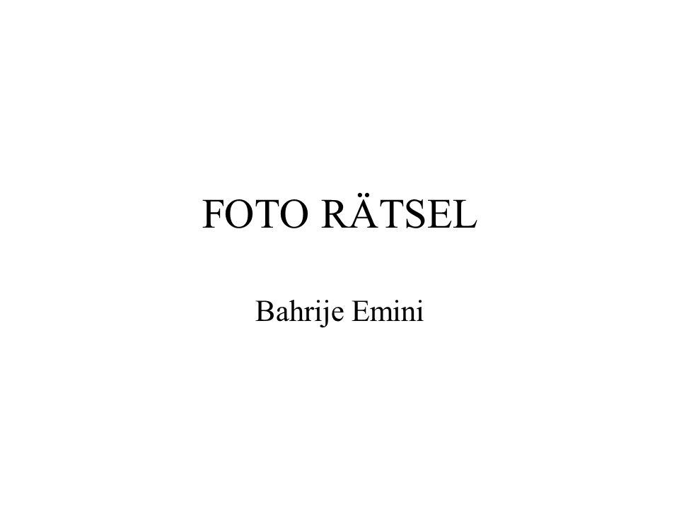 FOTO RÄTSEL Bahrije Emini