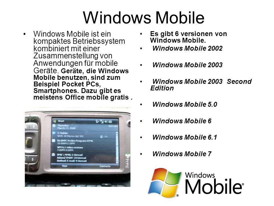 Windows Mobile Windows Mobile ist ein kompaktes Betriebssystem kombiniert mit einer Zusammenstellung von Anwendungen für mobile Geräte. Geräte, die Wi