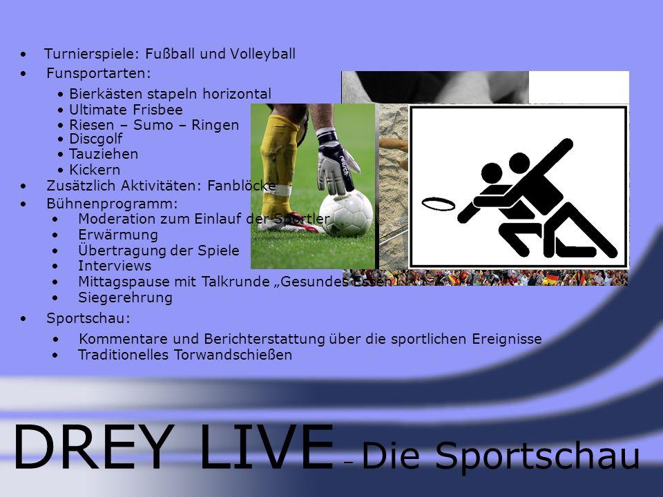 Turnierspiele: Fußball und Volleyball DREY LIVE – Die Sportschau Traditionelles Torwandschießen Funsportarten: Bierkästen stapeln horizontal Ultimate
