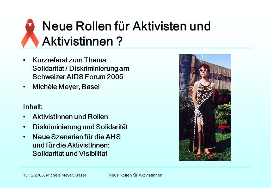 Neue Rollen für AktivistInnen13.12.2005, Michèle Meyer, Basel Neue Rollen für Aktivisten und Aktivistinnen .