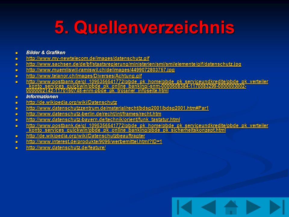 5. Quellenverzeichnis Bilder & Grafiken Bilder & Grafiken http://www.my-newtelecom.de/images/datenschutz.gif http://www.my-newtelecom.de/images/datens