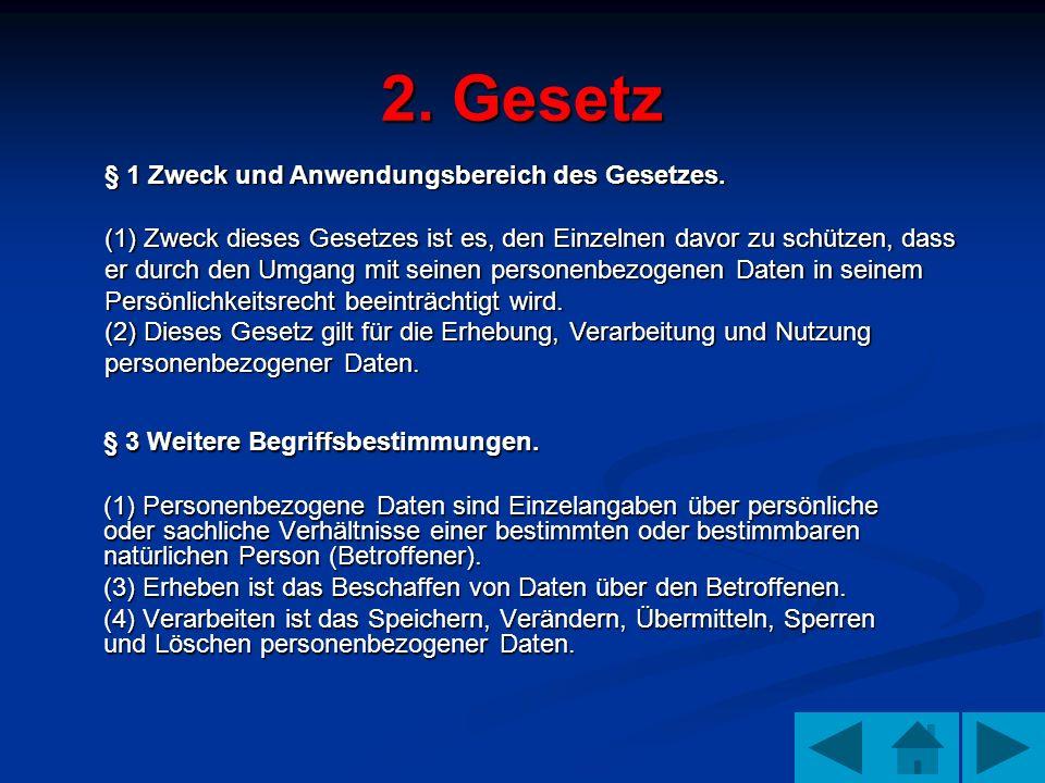 2. Gesetz § 3 Weitere Begriffsbestimmungen. (1) Personenbezogene Daten sind Einzelangaben über persönliche oder sachliche Verhältnisse einer bestimmte