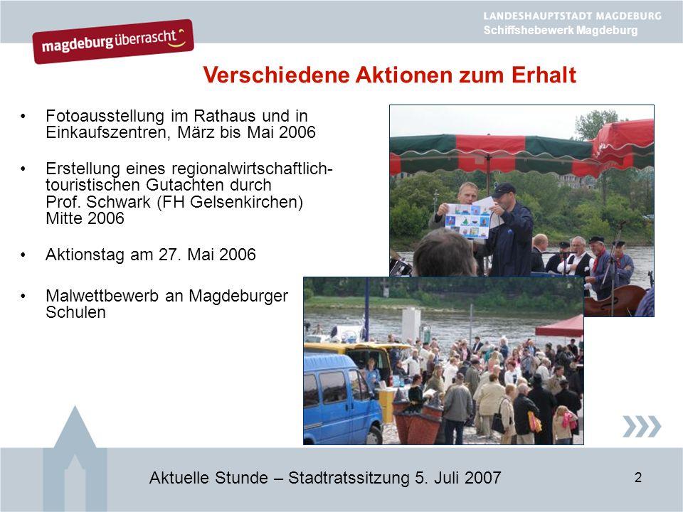 2 Fotoausstellung im Rathaus und in Einkaufszentren, März bis Mai 2006 Erstellung eines regionalwirtschaftlich- touristischen Gutachten durch Prof.
