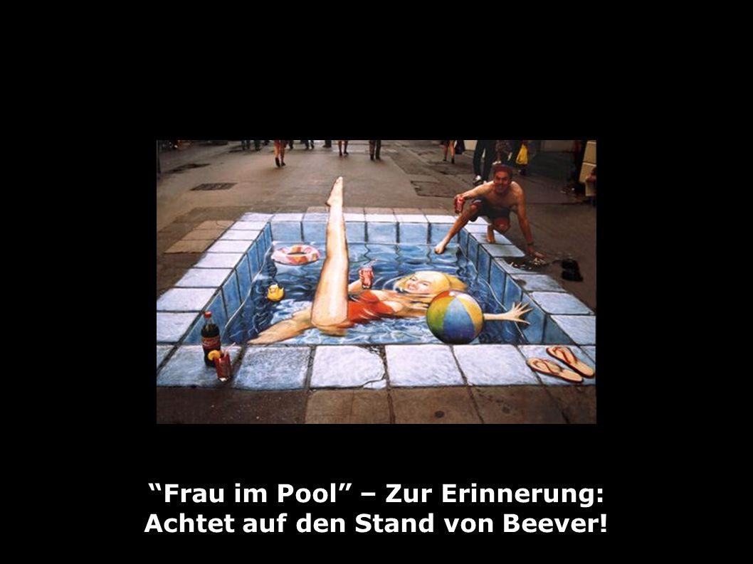 Frau im Pool – Zur Erinnerung: Achtet auf den Stand von Beever!